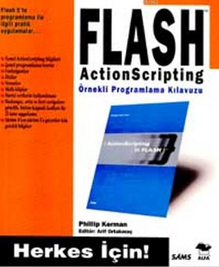 Flash Actionscripting Örnekli Programlama Kılavuzu