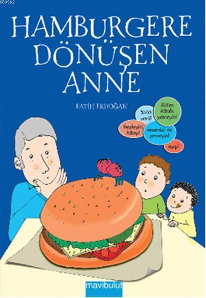 Hamburgere Dönüşen Anne; 7+ Yaş