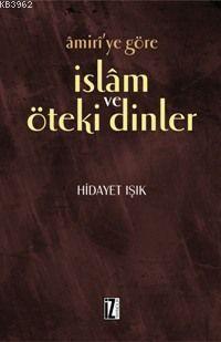 Amiri´ye Göre İslam ve Öteki Dinler