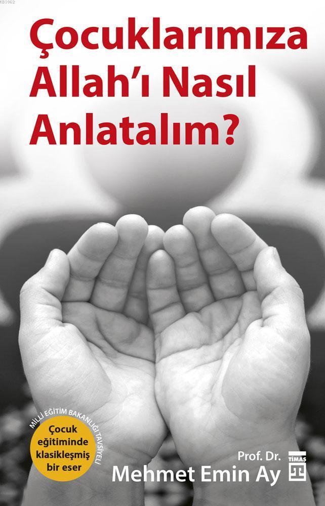 Çocuklarımıza Allah'ı Nasıl Anlatalım?; MEB Tavsiyeli