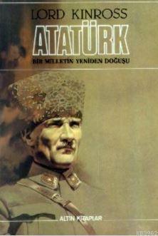 Atatürk; Bir Milletin Yeniden Doğuşu