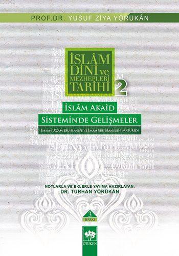İslâm Dini ve Mezhepleri Tarihi 2; İslâm Akaid Sisteminde Gelişmeler