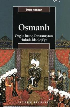 Osmanlı; Örgüt - İnanç - Davranış'tan Hukuk - İdeoloji'ye