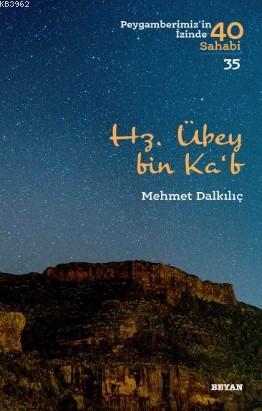 Hz. Übey bin Ka'b; Peygamberimiz'in İzinde 40 Sahabi/35