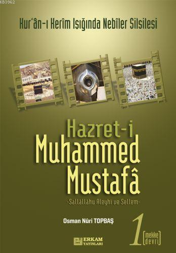 Hazreti Muhammed Mustafa 1 Mekke Devri; Mekke Devri