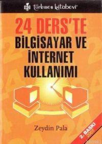 24 Ders'te Bilgisayar ve İnternet Kullanımı