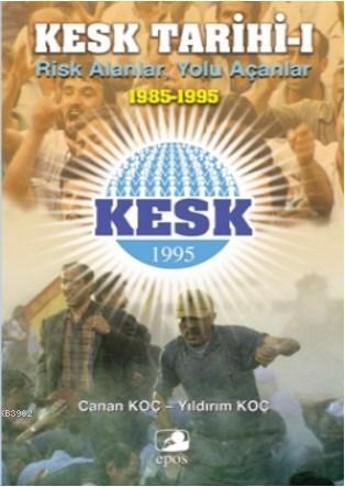 Kesk Tarihi-1: Risk Alanlar Yolu Açanlar (1985-1995)
