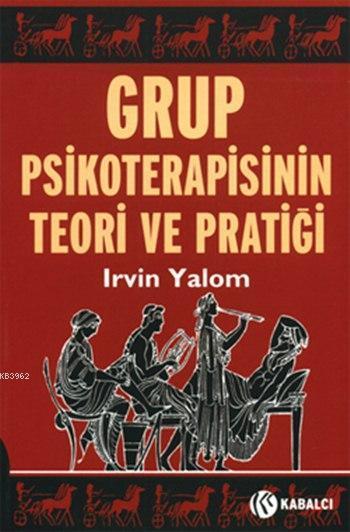 Grup Psikoterapisinin Teori ve Pratiği