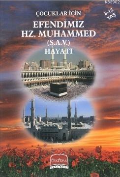 Çocuklar İçin Efendimiz Hz. Muhammed (s.a.v)'in Hayatı (8-12 Yaş)