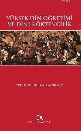 Yüksek Din Öğretimi ve Dini Köktencilik