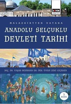 Malazgirt' Ten Vatana Anadolu Selçuklu Devleti Tarihi
