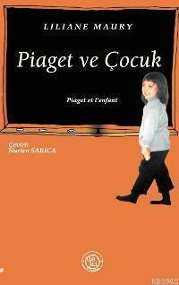 Piaget ve Çocuk