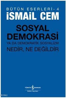 Sosyal Demokrasi ya da Demokratik Sosyalizm; Nedir, Ne Değildir