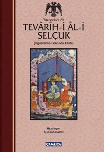 Tevarih-i Al-i Selçuk; Selçuklu Tarihi
