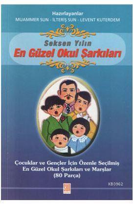 Seksen Yılın En Güzel Okul Şarkıları; 80 Okul Şarkısı