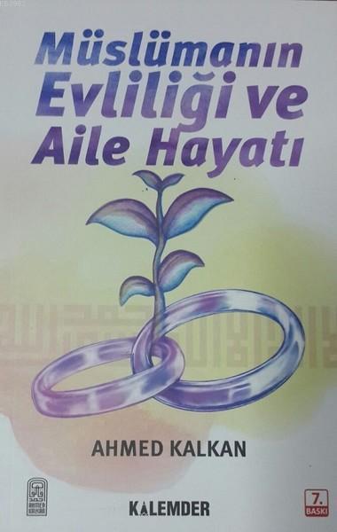 Müslümanın Evliliği ve Aile Hayatı