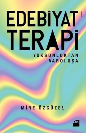 Edebiyat Terapi; Yoksunluktan Varoluşa