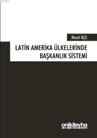 Latin Amerika Ülkelerinde Başkanlık Sistemi