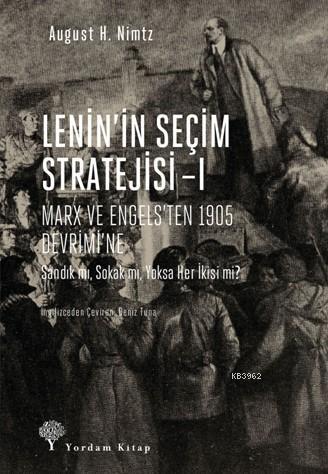 Lenin'in Seçim Stratejisi -I; Marx ve Engels'ten 1905 Devrimi'ne