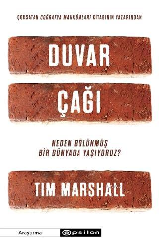 Duvar Çağı; Neden Bölünmüş Bir Dünyada Yaşıyoruz?