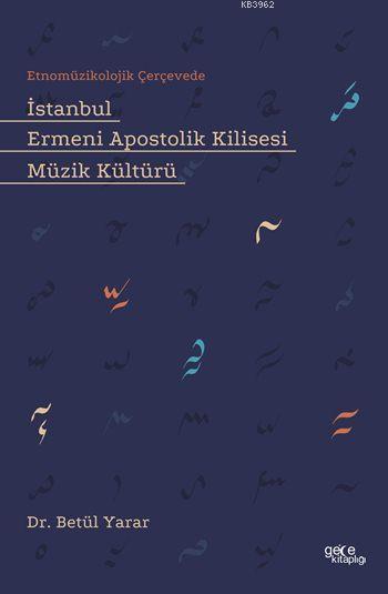 İstanbul Ermeni Apostolik Kilisesi Müzik Kültürü; Etnomüzikolojik Çerçevede