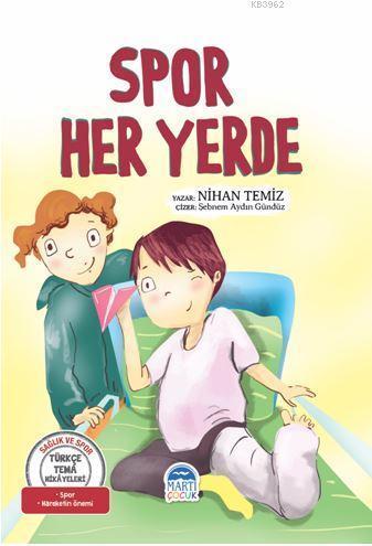 Spor Her Yerde - Türkçe Tema Hikâyeleri; Spor - Hareketin Önemi - Yaratıcılık