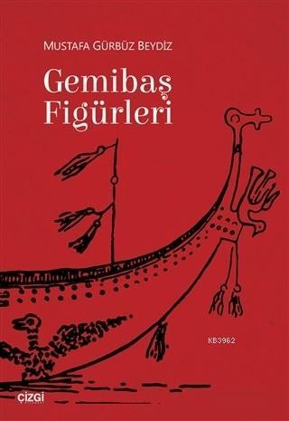 Gemibaş Figürleri; Mustafa Gürbüz Beydiz
