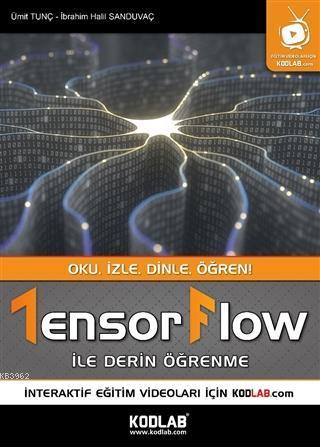 Tensorflow İle Derin Öğrenme; Oku, İzle, Dinle, Öğren!