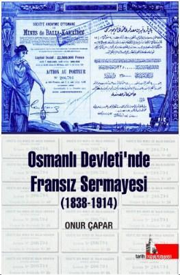 Osmanlı Devletinde Fransız Sermayesi (1838-1914)