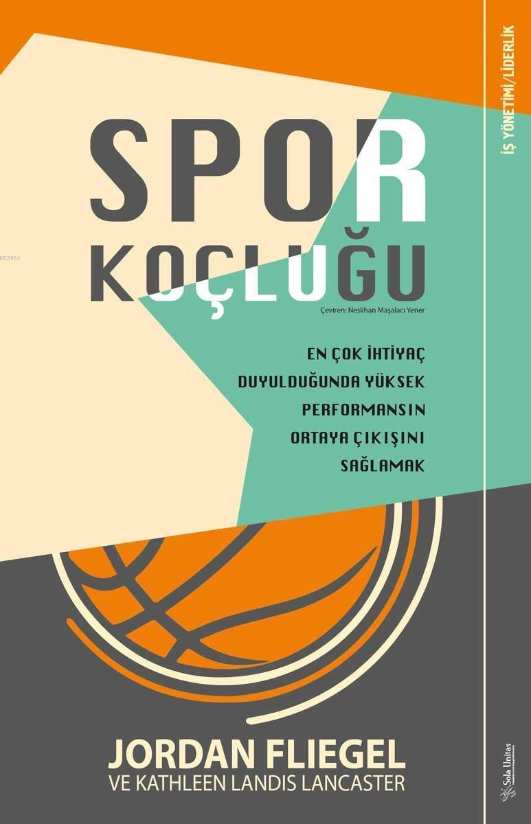 Spor Koçluğu; En Çok İhtiyaç Duyulduğunda Yüksek Performansın Ortaya Çıkışını Sağlamak