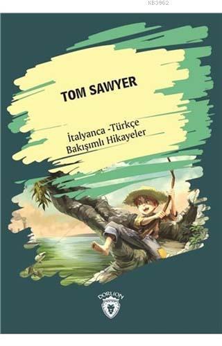 Tom Sawyer (Tom Sawyer) İtalyanca Türkçe Bakışımlı Hikayeler