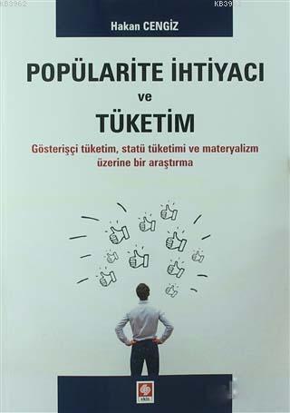 Popülarite İhtiyacı ve Tüketim; Gösterişçi Tüketim, Statü Tüketimi ve Materyalizm Üzerine Bir Araştırma