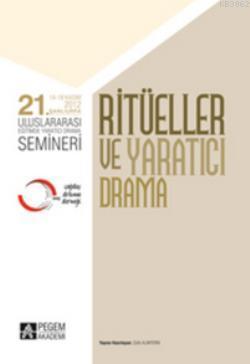 21. Uluslararası Eğitimde Yaratıcı Drama Semineri - Ritüeller ve Yaratıcı Drama; 14 - 18 Kasım 2012 Şanlıurfa