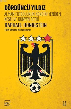 Dördüncü Yıldız; Alman Futbolunun Kendini Yeniden Keşfi ve Dünyayı Fethi