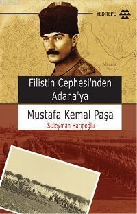 Mustafa Kemal Paşa; Filistin Cephesinden Adanaya