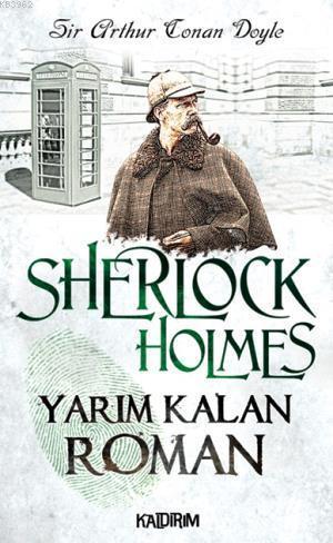 Sherlock Holmes - Yarım Kalan Roman