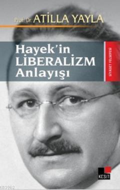 Hayek'in Liberalizm Anlayışı