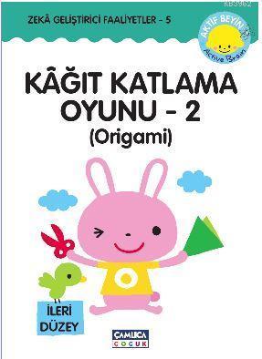 Kağıt Katlama Oyunu - 2 : Origami; Zeka Geliştirici Faaliyetler - 5