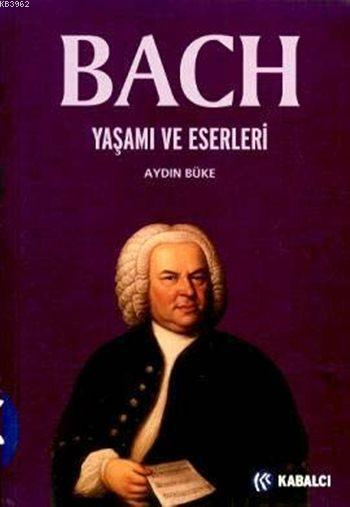 Bach Yaşamı ve Eserleri