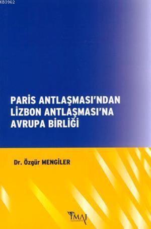 Paris Antlaşması'ndan Lizbon Antlaşması'na Avrupa Birliği