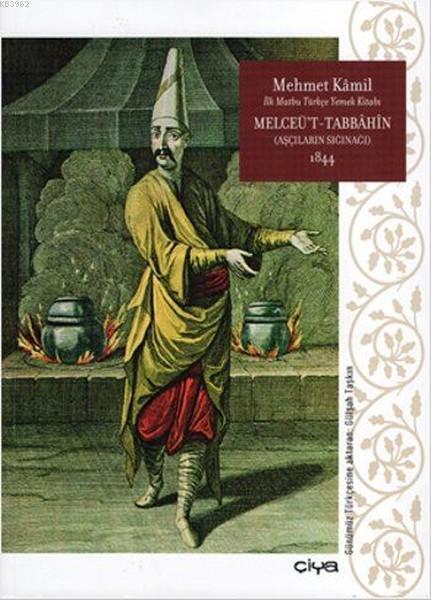 Melceü't-Tabbahin 1844 (Ciltli); Aşçıların Sığınağı