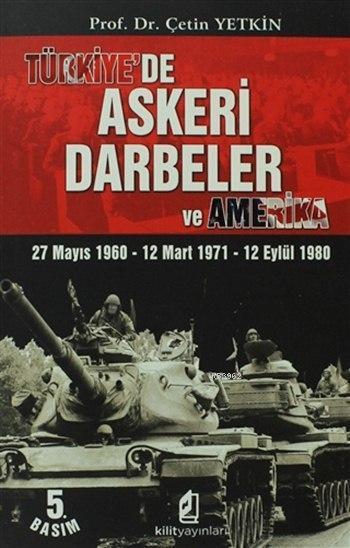 Türkiye'de Askeri Darbeler; 27 Mayıs 1960 - 12 Mart 1971 - 12 Eylül 1980)