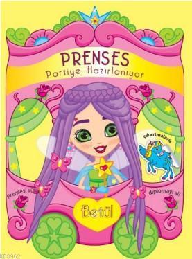 Prenses Partiye Hazırlanıyor; Betül