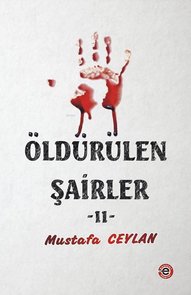 Öldürülen Şairler 2; Mustafa Ceylan
