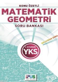 YKS Matematik-Geometri Konu Özetli Soru Bankası; (Kolaydan Zora) 1. Oturum