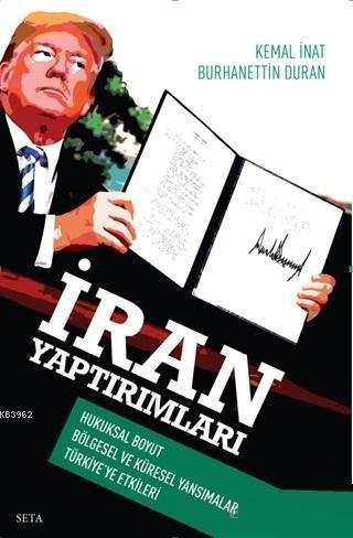 İran Yaptırımları; Hukuksal Boyut Bölgesel ve Küresel Yansımalar Türkiye'ye Etkileri