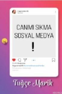 Canımı Sıkma Sosyal Medya