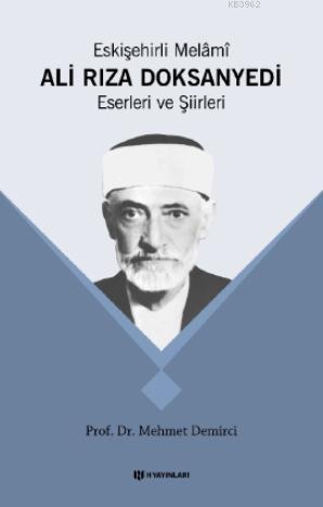 Eskişehirli Melâmî Ali Rıza Doksan Yedi; Eserleri ve Şiirleri