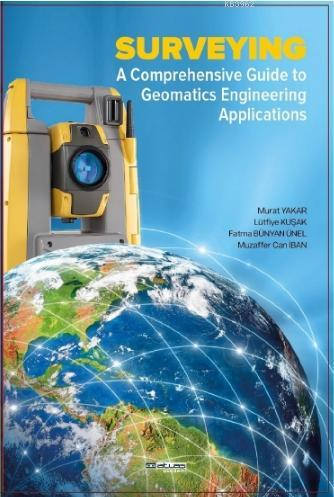 Surveying a Comprehensive Guide To Geomatics Engineering Applications; Ölçme Bilgisi