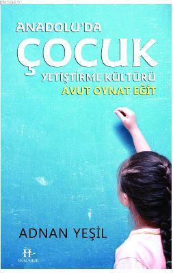 Anadolu'da Çocuk Yetiştirme Kültürü / Avut Oynat Eğit